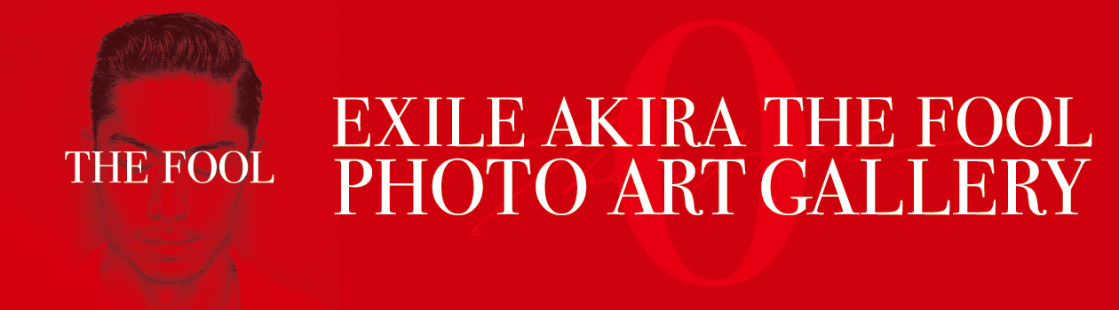 EXILE AKIRA THE FOOL PHOTO ART GALLERY