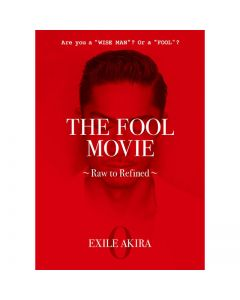 THE FOOL MOVIE ~Raw to Refined~ DVD/EXILE AKIRA