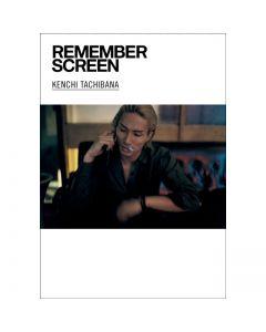 REMEMBER SCREEN/KENCHI TACHIBANA