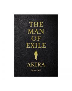THE MAN OF EXILE AKIRA 2006-2016/AKIRA