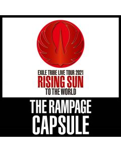 RISING SUN TO THE WORLD CAPSULE THE RAMPAGE
